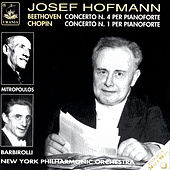 Beethoven: Piano Concerto No. 4 - Chopin: Piano Concerto No. 1 by Josef Hofmann