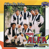 Play & Download Kilos de Polvo by Grupo Alfa 7 | Napster