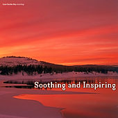 Play & Download Soothing and Inspiring by Various Artists | Napster