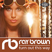 Play & Download Turn out This Way by Ray Brown | Napster