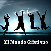 Mi Mundo Cristiano by Various Artists
