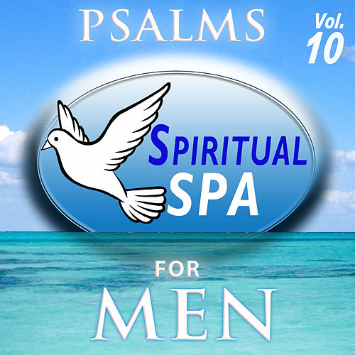 Play & Download Psalms, Spiritual Spa for Men, Vol. 10 by David & The High Spirit | Napster