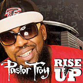 Play & Download Rise Up by Pastor Troy | Napster