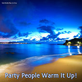 Play & Download Party People Warm It Up! by Various Artists | Napster