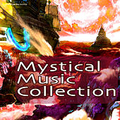 Play & Download Mystical Music Collection by Various Artists | Napster