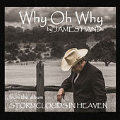 Play & Download Why Oh Why by James Hand | Napster