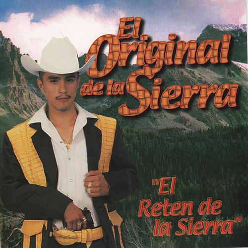Play & Download El Reten de la Sierra by El Original De La Sierra | Napster