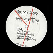 Play & Download We Are Time by The Pop Group | Napster