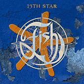 Play & Download 13th Star by Fish | Napster