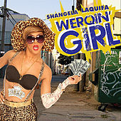 Play & Download Werqin' Girl (Professional) by Shangela Laquifa | Napster