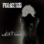 Play & Download Watch It Burn by Projected | Napster