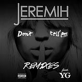 Don't Tell 'Em Remixes by Jeremih