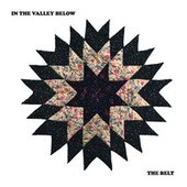 Play & Download The Belt by In The Valley Below | Napster