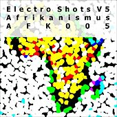 Electro Shots V5 by Various Artists