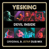 Play & Download Devil Inside - Original & Jstar Dub Mix by Yes King | Napster