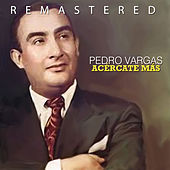 Play & Download Acércate Más by Pedro Vargas | Napster