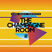 Play & Download Hnrl Presents the Champagne Room by Various Artists | Napster