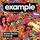 Play & Download Watch The Sun Come Up by Example | Napster