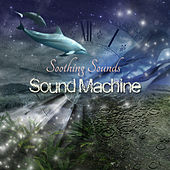 Play & Download Sound Machine by Soothing Sounds | Napster
