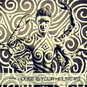 My House Is Your House 9 by Various Artists