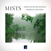 Mists: Charles Ives for Jazz Orchestra by Jack Cooper