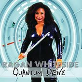 Play & Download Quantum Drive by Ragan Whiteside | Napster