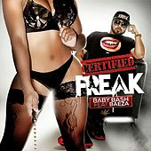 Play & Download Certified Freak (feat. Baeza) - Single by Baby Bash   Napster