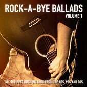 Rock-a-Bye Ballads, Vol. 1 (All the Best Rock Ballads from the 80s, 90s and 00s) by The Rock Heroes