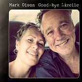 Play & Download Good-bye Lizelle by Mark Olson | Napster