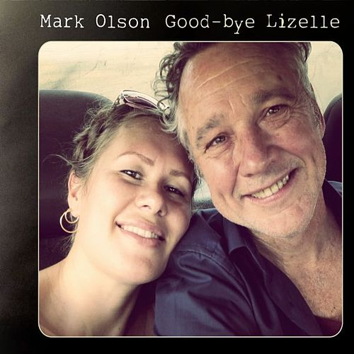 Good-bye Lizelle by Mark Olson
