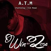 Win or Lose (feat. Kim Rowe & Chantelay) by ATM