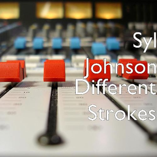Play & Download Different Strokes by Syl Johnson | Napster