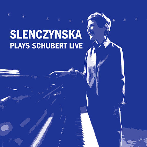 Play & Download Slenczynska Plays Schubert Live by Ruth Slenczynska | Napster
