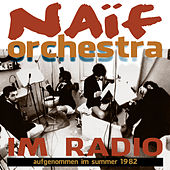 Play & Download Im Radio by Naif Orchestra   Napster