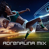 Play & Download Adrenalina Mix by Various Artists | Napster