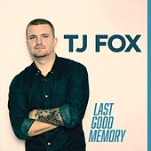 Play & Download Last Good Memory by TJ Fox | Napster