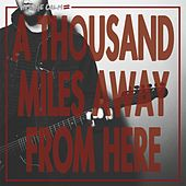 Play & Download A Thousand Miles Away From Here by Hostage Calm | Napster