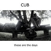 Play & Download These Are the Days by Cub | Napster