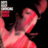 Play & Download Boys Keep Swinging by Duran Duran | Napster