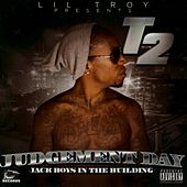 Play & Download Judgement Day (Lil' Troy Presents) by T2 | Napster