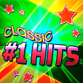 Play & Download Classic #1 Hits by Various Artists | Napster