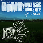 Get Warmer by Bomb The Music Industry!