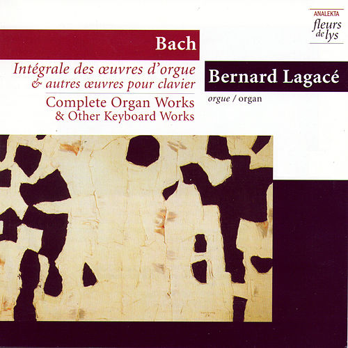 Complete Organ Works & Other Keyboard Works 5: Fantasia & Fugue In G Minor BWV 542 And Other Mature Works. Vol.1 (Bach) by Bernard Legacé (Bach)