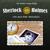 Play & Download Die alten Fälle (Reloaded) - Fall 09: Ein Skandal in Böhmen by Sherlock Holmes | Napster