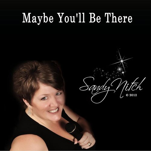 Play & Download Maybe You'll Be There by Sandy Nitch | Napster