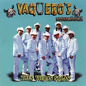 Play & Download Tres Viudas Solas by Vaqueros Musical | Napster