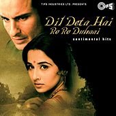 Dil Deta Hai Ro Ro Duhai - Sentimental Hits (Original Motion Picture Soundtrack) by Various Artists