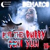 Play & Download Put The Duppy Pon Yuh - Single by Demarco | Napster