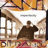 Play & Download Imperfectly by Ani DiFranco | Napster