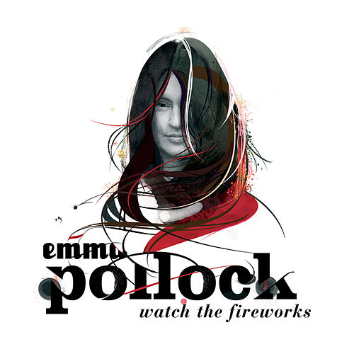 Play & Download Watch The Fireworks by Emma Pollock | Napster